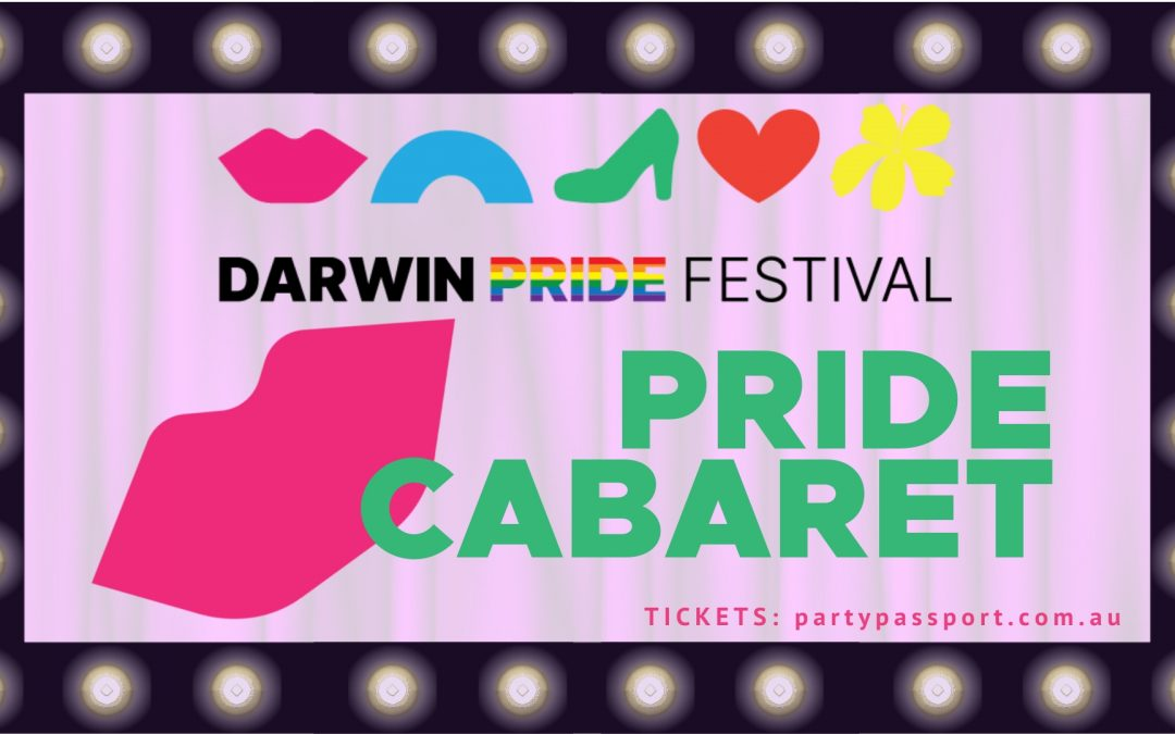 DARWIN PRIDE 2019 – Cabaret